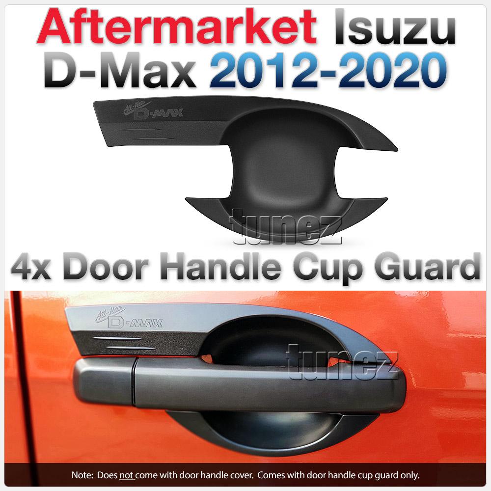 4x Door Handle Cup Guard Cover Matt Matte Black Isuzu D-Max RT50 RT85 Tunez OZ