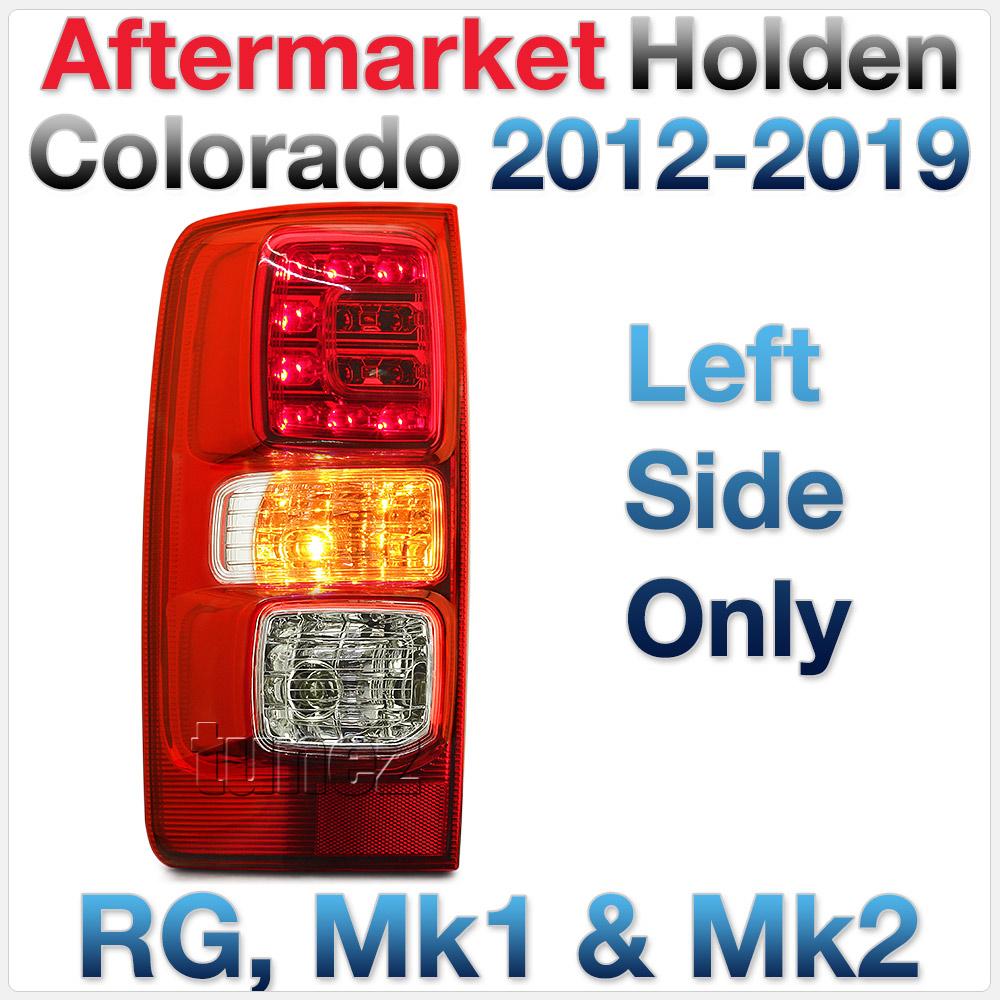 LEFT LED Tail Rear Lamp Light For Holden Colorado RG 2012-2019 LTZ LS Z71 LT OZ